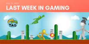 Last Week in Gaming – May 21, 2019